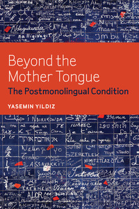 Beyond the Mother Tongue by Yasemin Yildiz