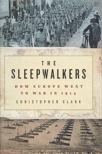 The Sleepwalkers by Sir Christopher Clark