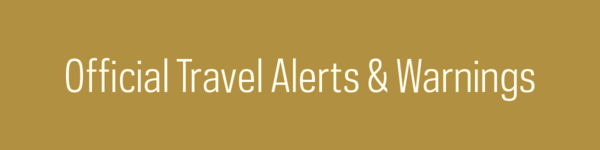 Official Travel Alerts & Warnings