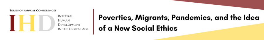 Poverties, Migrants, Pandemics, and the Idea of a New Social Ethics